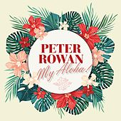 My Aloha! by Peter Rowan