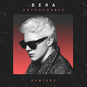 Untouchable (Remixes) by Bera