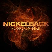 Song On Fire by Nickelback