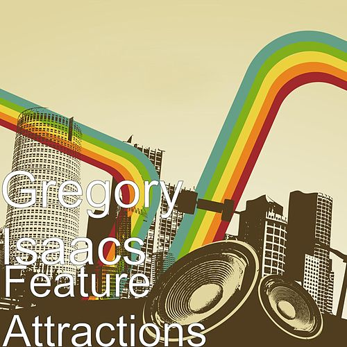 Play & Download Feature Attractions by Gregory Isaacs | Napster
