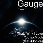 Thats Why I Love You so Much (feat. Monica) by Gauge