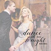 Dance with Me Tonight by Kim Hill