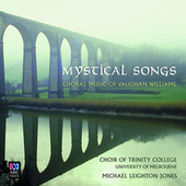 Mystical Songs – Choral Music Of Vaughan Williams by Michael Leighton Jones