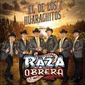 El De Los Huarachitos by Raza Obrera