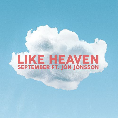Like Heaven (ft. Jón Jónsson) by September