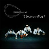 12 Seconds of Light by Modulus Quartet