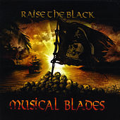 Raise the Black by Musical Blades