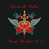 Rockin' & Rollin': Through the Years, Vol. 3 by Various Artists
