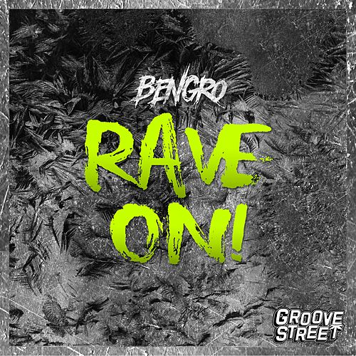 Rave On! by Bengro