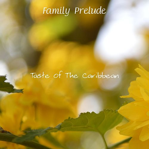 Taste Of The Caribbean by Family Prelude