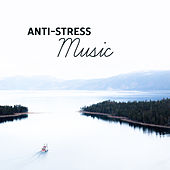 Anti-Stress Music – Relaxing Music Therapy, Calming Sounds of Nature, Healing Melodies, New Age 2017 by Calming Sounds