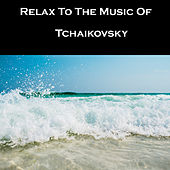 Relax To The Music Of Tchaikovsky by Tchaikovsky (transcription Franck Pourcel)