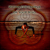 Within The Temple Of Your Mind by Kundalini: Yoga, Meditation, Relaxation