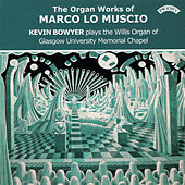 Marco lo Muscio: Organ Works by Kevin Bowyer