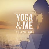 Yoga & Me, Vol. 1 (Wonderful Calm & Smooth Electronic Music) by Various Artists