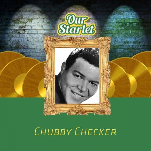 Our Starlet von Chubby Checker