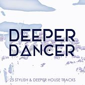 Deeper Dancer, Vol. 1 by Various Artists