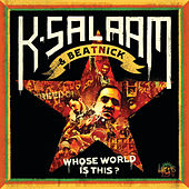 Play & Download Whose World Is This? by K-Salaam | Napster
