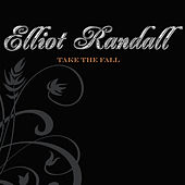 Take The Fall (Deluxe Edition) by Elliot Randall