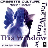 Cassette Culture 1989 - 2009 by This Window