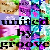 Play & Download United By Groove by Various Artists | Napster