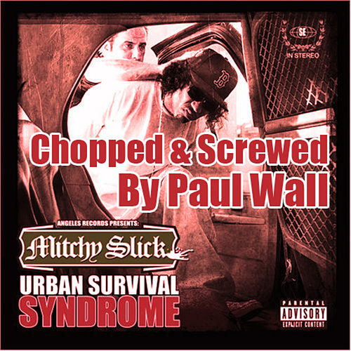 Play & Download Urban Survival Syndrome (Screwed & Chopped by Paul Wall) by Mitchy Slick | Napster