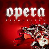 Play & Download Opera Favourites by Various Artists | Napster