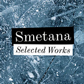 Play & Download Smetana - Selected Works by Various Artists | Napster