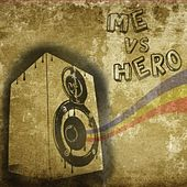 Play & Download Me Vs Hero Ep by Me Vs Hero | Napster