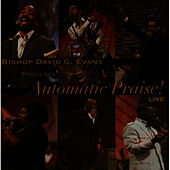 Automatic Praise (Live) by Bishop David G Evans