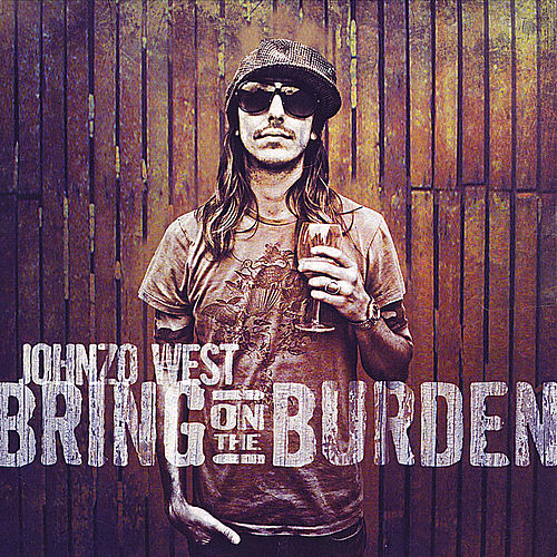 Play & Download Bring On the Burden by Johnzo West | Napster