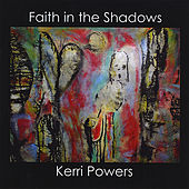 Play & Download Faith in the Shadows by Kerri Powers | Napster