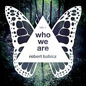 Who We Are Vol. 1 by Robert Babicz