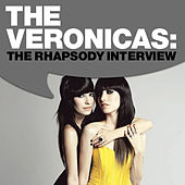 Play & Download The Veronicas: The Rhapsody Interview by The Veronicas | Napster