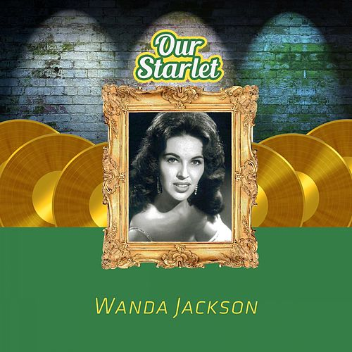 Our Starlet by Wanda Jackson
