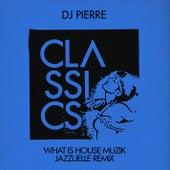 What Is House Muzik (Jazzuelle's Deeper Acid Mix) by DJ Pierre