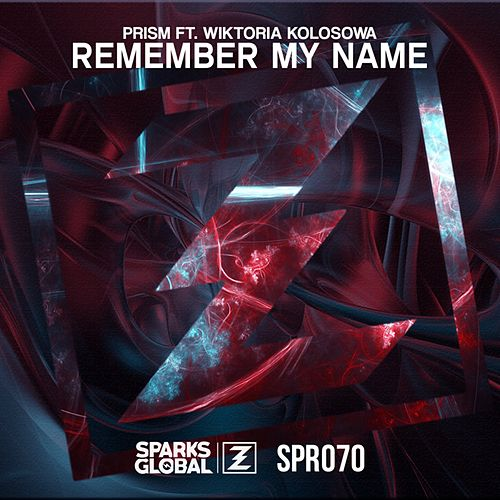 Remember My Name feat. Wiktoria KoBosowa by Prism