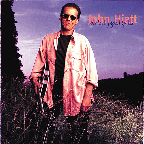 Perfectly Good Guitar by John Hiatt