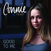 Good to Me by Connie Talbot