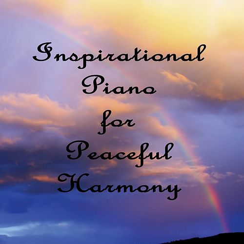 Inspirational Piano for Peaceful Harmony de The O'Neill Brothers Group