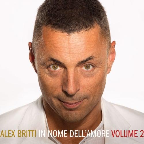 In nome dell'amore (volume 2) by Alex Britti