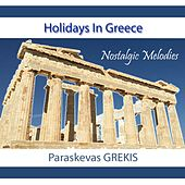 Holidays in Greece Nostalgic Melodies by Paraskevas Grekis