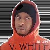 Is I'm by V-White