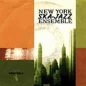 Properly EP by New York Ska-Jazz Ensemble