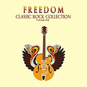 Freedom: Classic Rock Collection, Vol. 1 by Various Artists