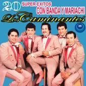 20 Súper Éxitos Con Banda y Mariachi by Los Caminantes