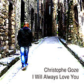 I Will Always Love You by Christophe Goze