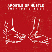 Folkloric Feel by Apostle Of Hustle