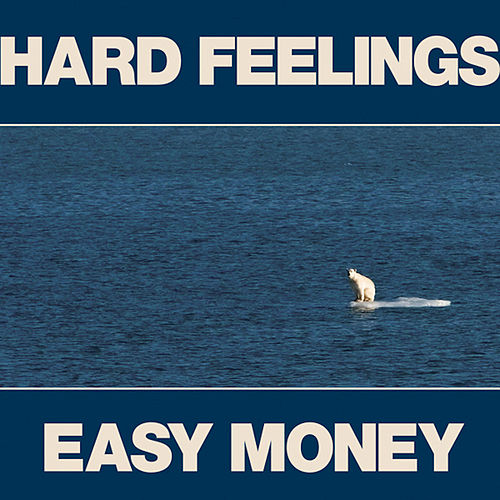 Hard Feelings / Easy Money by Constantines