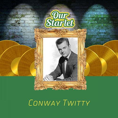 Our Starlet van Conway Twitty